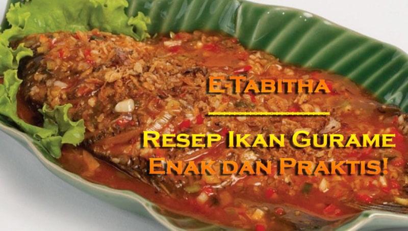 Resep Ikan Gurame Enak dan Praktis